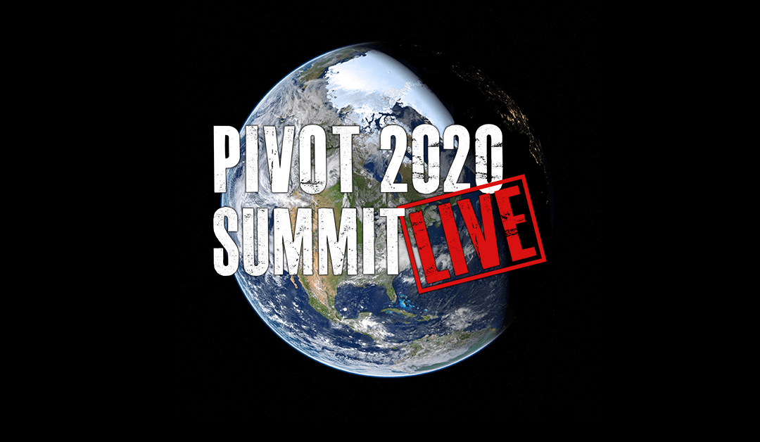 PIVOT Your Business in 2020 SUMMIT goes GLOBAL!