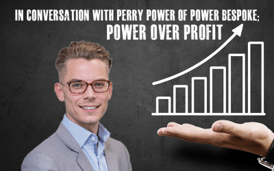 In Conversation With Perry Power of Power Bespoke: Purpose Over Profit